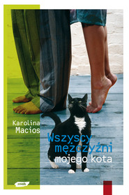 okładka Wszyscy mężczyźni mojego kota, Książka | Karolina Macios