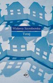 okładka Tutaj. Książka | papier | Szymborska Wisława
