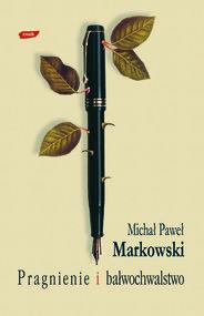 okładka Pragnienie i bałwochwalstwo, Książka | Paweł Markowski Michał
