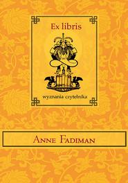 okładka Ex libris. Wyznania czytelnika, Książka | Fadiman Anne