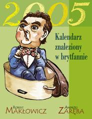 okładka Kalendarz znaleziony w brytfannie 2005, Książka | Robert Makłowicz, Zaręba Andrzej