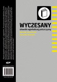 okładka Wyczesany słownik najmłodszej polszczyzny, Książka   Bartek Chaciński