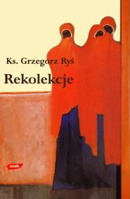 okładka Rekolekcje, Książka | Grzegorz Ryś