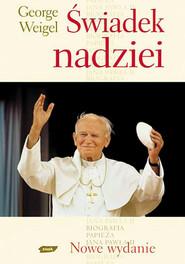 okładka Świadek nadziei. Biografia Papieża Jana Pawła II, Książka | Weigel George