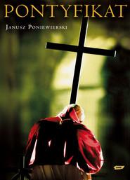 okładka Pontyfikat 1978-2005. Książka | papier | Poniewierski Janusz