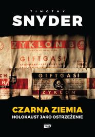 okładka Czarna ziemia. Holokaust jako ostrzeżenie, Książka | Snyder Timothy