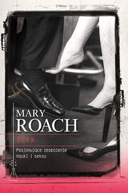 okładka Bzyk. Pasjonujące zespolenie nauki i seksu, Książka | Roach Mary