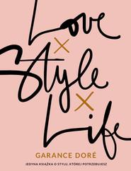okładka LOVE, STYLE, LIFE, Książka | Doré Garance