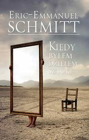 okładka Kiedy byłem dziełem sztuki, Książka | Schmitt Eric-Emmanuel