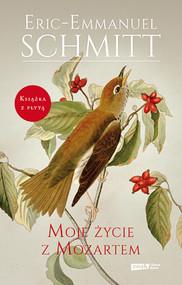 okładka Moje życie z Mozartem, Książka | Schmitt Eric-Emmanuel