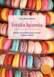 okładka Sztuka łączenia, Książka | Bauermeister Erica