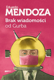 okładka Brak wiadomości od Gurba, Książka | Mendoza Eduardo