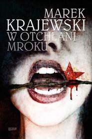 okładka W otchłani mroku, Książka | Krajewski Marek