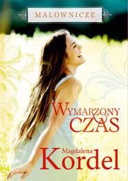 okładka Malownicze. Wymarzony czas, Książka | Kordel Magdalena
