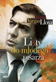 okładka Listy do młodego pisarza, Książka | Vargas Llosa Mario