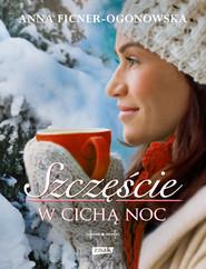 okładka Szczęście w cichą noc, Książka | Ficner-Ogonowska Anna