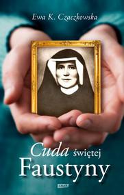 okładka Cuda świętej Faustyny, Książka | K. Czaczkowska Ewa