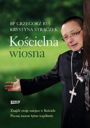 okładka Kościelna wiosna , Książka | Ryś Grzegorz, Strączek Krystyna