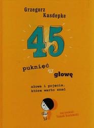 okładka 45 puknięć w głowę , Książka | Kasdepke Grzegorz