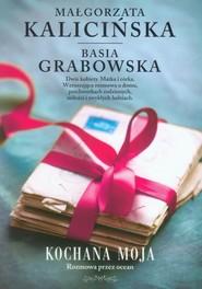 okładka Kochana moja. Rozmowa przez ocean, Książka | Kalicińska Małgorzata, Grabowska Barbara