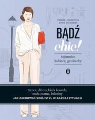 okładka Bądź chic!, Książka | Albertini Émilie, Humbert Anne