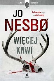 okładka Więcej krwi, Książka | Jo Nesbø