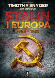 okładka Stalin i Europa 1928 - 1953, Książka | Snyder Timothy, Brandon Ray