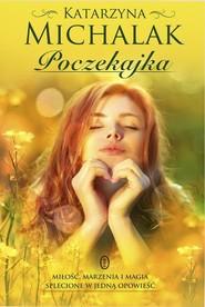 okładka Poczekajka, Książka | Michalak Katarzyna