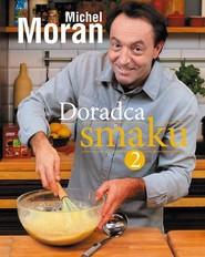okładka Doradca smaku 2, Książka | Michel Moran
