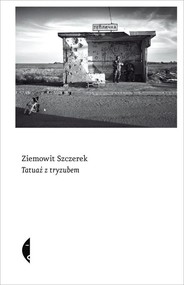 okładka Tatuaż z tryzubem, Książka   Szczerek Ziemowit