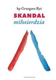okładka Skandal miłosierdzia. Rozważania dla każdego., Książka | Grzegorz Ryś bp