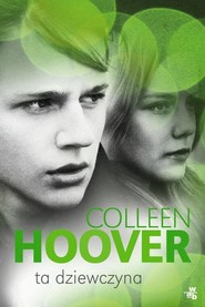 okładka Ta dziewczyna, Książka | Hoover Colleen