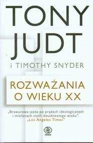okładka Rozważania o wieku XX. Książka | papier | Snyder Timothy, Judt Tony