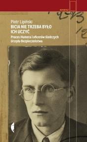 okładka Bicia nie trzeba było ich uczyć, Książka | Piotr  Lipiński