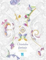 okładka Orientalne fantazje. Kolorowanki antystresowe, Książka |