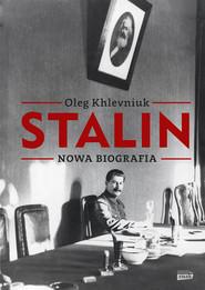 okładka Stalin. Nowa biografia. Książka | papier | Khlevniuk Oleg