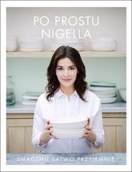 okładka Po prostu Nigella. Smacznie, łatwo, przyjemnie, Książka | Lawson Nigella