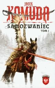 okładka Samozwaniec. Tom 1. Książka | papier | Komuda Jacek
