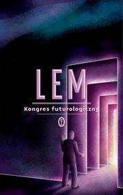 okładka Kongres futurologiczny, Książka | Lem Stanisław