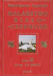 okładka Malarstwo biało-czerwone Tom 2 (Tom 10 MBC), Książka | Łysiak Waldemar