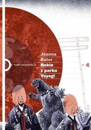 okładka Rekin z parku Yoyogi, Książka   Bator Joanna