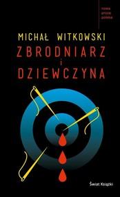 okładka Zbrodniarz i dziewczyna, Książka | Witkowski Michał