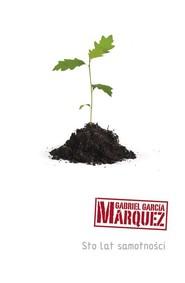 okładka Sto lat samotności. Książka | papier | Garcia Marquez Gabriel