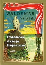 okładka Polaków dzieje bajeczne. Książka   papier   Łysiak Waldemar