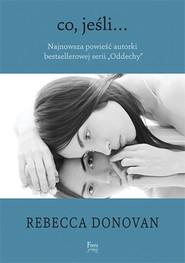 okładka Co, jeśli ..., Książka | Donovan Rebecca