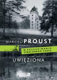 okładka Uwięziona, Książka | Proust Marcel