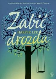 okładka Zabić drozda, Książka   Lee Harper