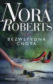 okładka Bezwstydna cnota. Książka   papier   Roberts Nora
