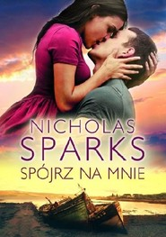 okładka Spójrz na mnie, Książka | Sparks Nicholas