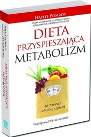 okładka Dieta przyspieszająca metabolizm. Jedz więcej i chudnij szybciej, Książka | Pomroy Haylie, Adamson Eve
